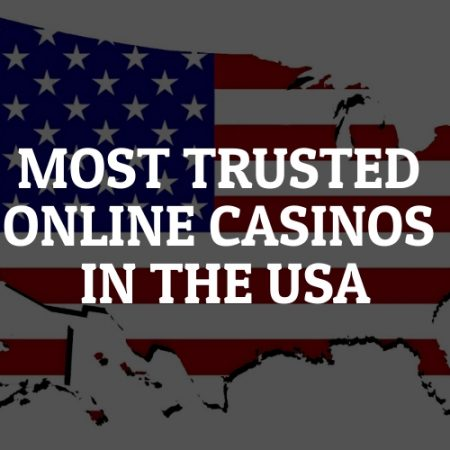 TRUSTED USA ONLINE CASINOS